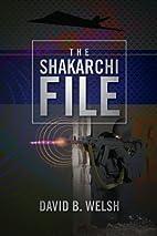 The Shakarchi file : a novel by David B.…
