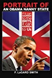 Smith, F. LaGard: Portrait Of An Obama Nanny State: If It Can Happen To The Brits, It Can Happen To Us