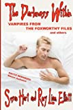 Hart, Susan: The Darkness Within - Vampires from The Foxworthy Files & others: Three complete erotic and romantic vampire novels