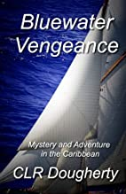 Bluewater Vengeance by C. L. R. Dougherty