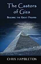 The Castors of Giza by Chris Hambleton