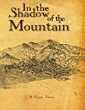 Zinn, William: In the Shadow of the Mountain