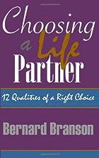 Choosing A Life Partner: 12 Qualities Of A…