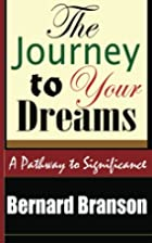 The Journey To Your Dreams: A Pathway To…