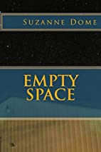Empty Space by Suzanne Dome