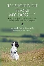 If I Should Die Before My Dog --  by Joe…