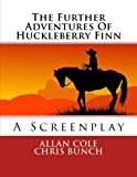 Cole, Allan: The Further Adventures Of Huckleberry Finn