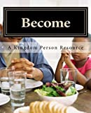 Sunday School, Groups, and Discipling Team, The Florida Baptist Convention: Become: A Kingdom Person Resource