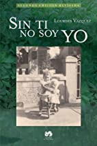 Sin ti no soy yo (Spanish Edition) by…