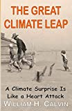Calvin, William H.: The Great Climate Leap: A Climate Surprise Is Like a Heart Attack
