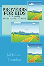 Proverbs for Kids: A Family Devotional Guide…