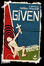 Given: A Very Personal Apocalypse (Volume 1)…