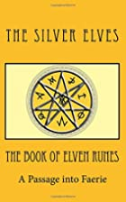 The Book of Elven Runes: A Passage into…