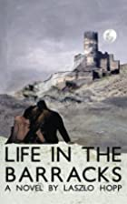 Life in the Barracks by Laszlo Hopp