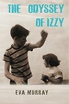 The Odyssey of Izzy by Eva Murray