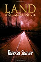 Land, A Stranded Novel (Volume 1) by Theresa…
