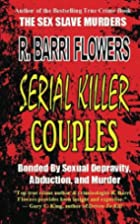 Serial Killer Couples: Bonded by Sexual…