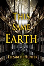 This Same Earth by Elizabeth Hunter
