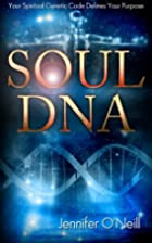 Soul DNA: Your Spiritual Genetic Code…