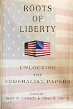 Roots of Liberty: Unlocking the Federalist…