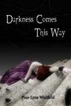 Darkness Comes This Way (Volume 1) by Pixie…