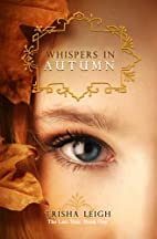 Whispers In Autumn: Book 1 of The Last Year…