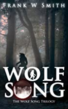 Wolf Song by Frank W Smith