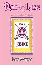 Justice (Deck of Lies, #1) by Jade Varden
