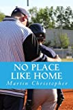 Christopher, Martin: No Place Like Home