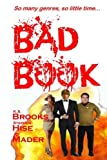 Brooks, K. S.: Bad Book: So many genres, so little time...