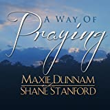 Dunnam, Maxie: A Way Of Praying