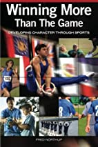 Winning More Than the Game by Fred Northup