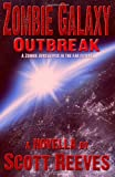 Reeves, Scott: Zombie Galaxy: Outbreak