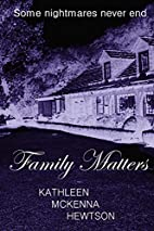 Family Matters by Kathleen McKenna