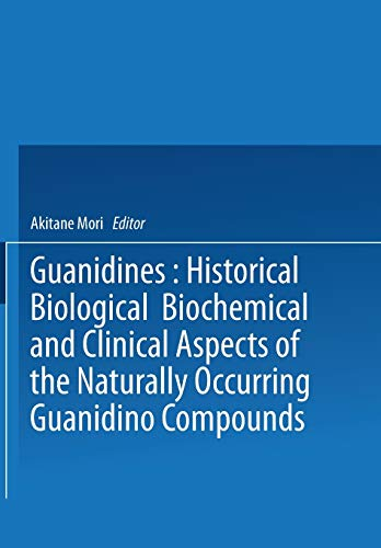 guanidines-historical-biological-biochemical-and-clinical-aspects-of-the-naturally-occurring-guanidino-compounds