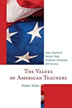 The Values of American Teachers: How…