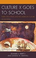 Culture X Goes to School: Public Education…