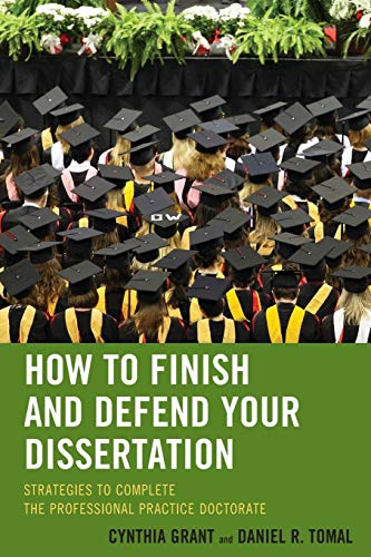 how-to-finish-and-defend-your-dissertation-strategies-to-complete-the-professional-practice-doctorate-the-concordia-university-leadership-series