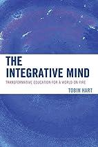 The integrative mind : transformative…