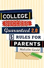 College Success Guaranteed 2.0: 5 Rules for…