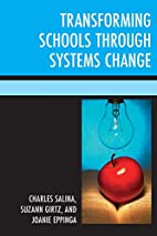 Transforming Schools Through Systems Change…