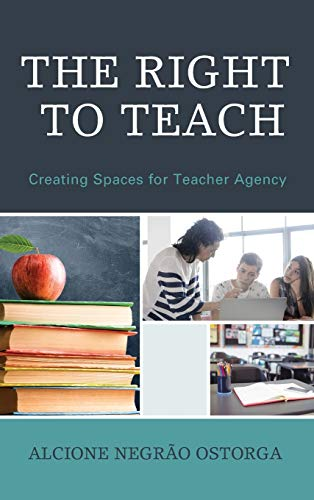 the-right-to-teach-creating-spaces-for-teacher-agency