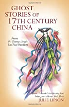 Ghost Stories of 17th Century China: From Po…