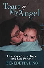 Tears of My Angel: A Memoir of Love, Hope,…