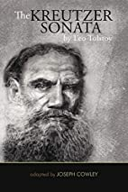 The Kreutzer Sonata by Leo Tolstoy: (Adapted…
