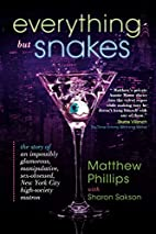 Everything but Snakes: The Story of an…