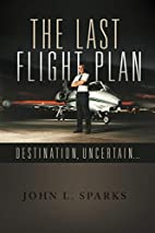 The Last Flight Plan: Destination, Uncertain…
