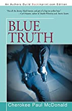 Blue Truth by Cherokee Paul McDonald