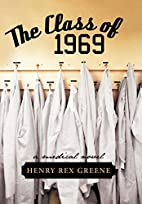 The Class of 1969: A Medical Novel by Henry…