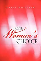 One Woman's Choice by Karen Whitaker